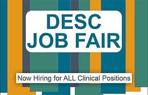 DESC JOB FAIR now hiring for ALL clinical positions